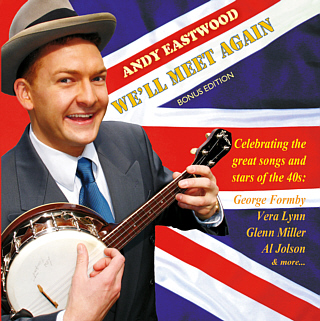 Andy Eastwood's 2015 CD 'WE'LL MEET AGAIN' - Bonus Edition